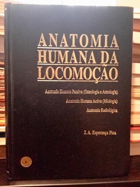 J. A. Esperança Pina - Anatomia Humana da Locomoção - Bibliofeira