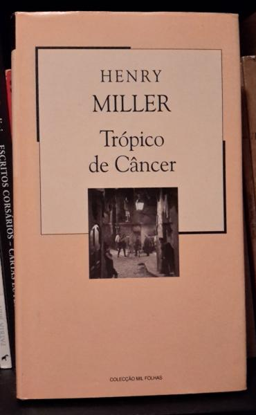 "henry miller tropic of cancer essay College essay writing service question description at least 4 typed pages of text plus "" work cited continue reading tropic of cancer by henry miller."